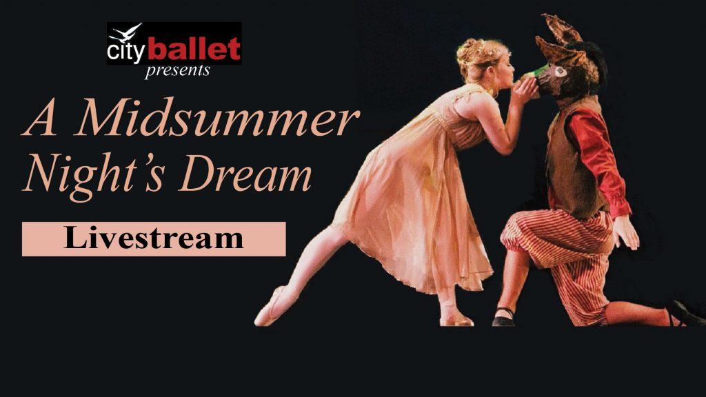 City Ballet A Midsummer Night's Dream Livestream Thumbnail